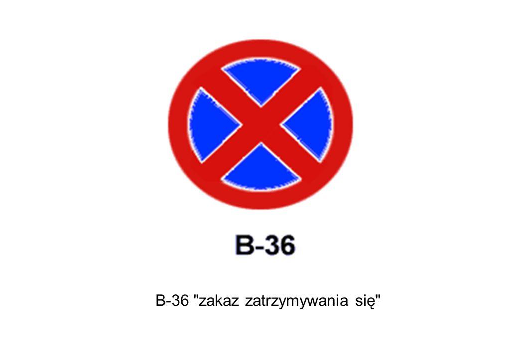 B-36 zakaz zatrzymywania się