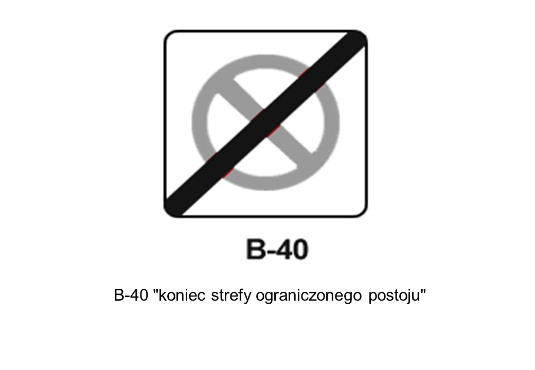 B-40 koniec strefy ograniczonego postoju