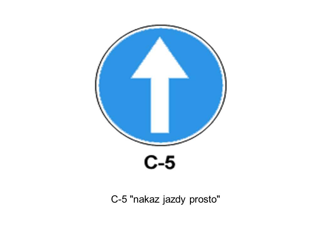 C-5 nakaz jazdy prosto
