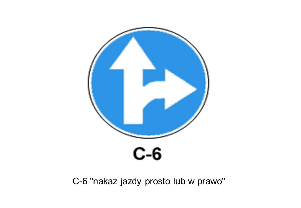 C-6 nakaz jazdy prosto lub w prawo