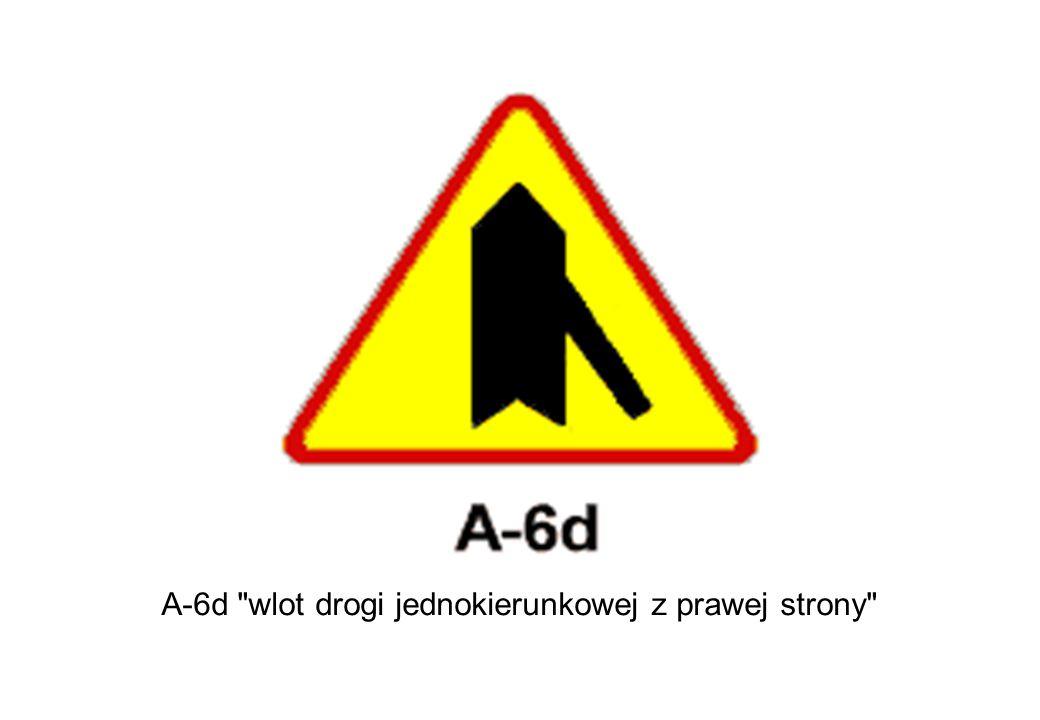 A-6d wlot drogi jednokierunkowej z prawej strony