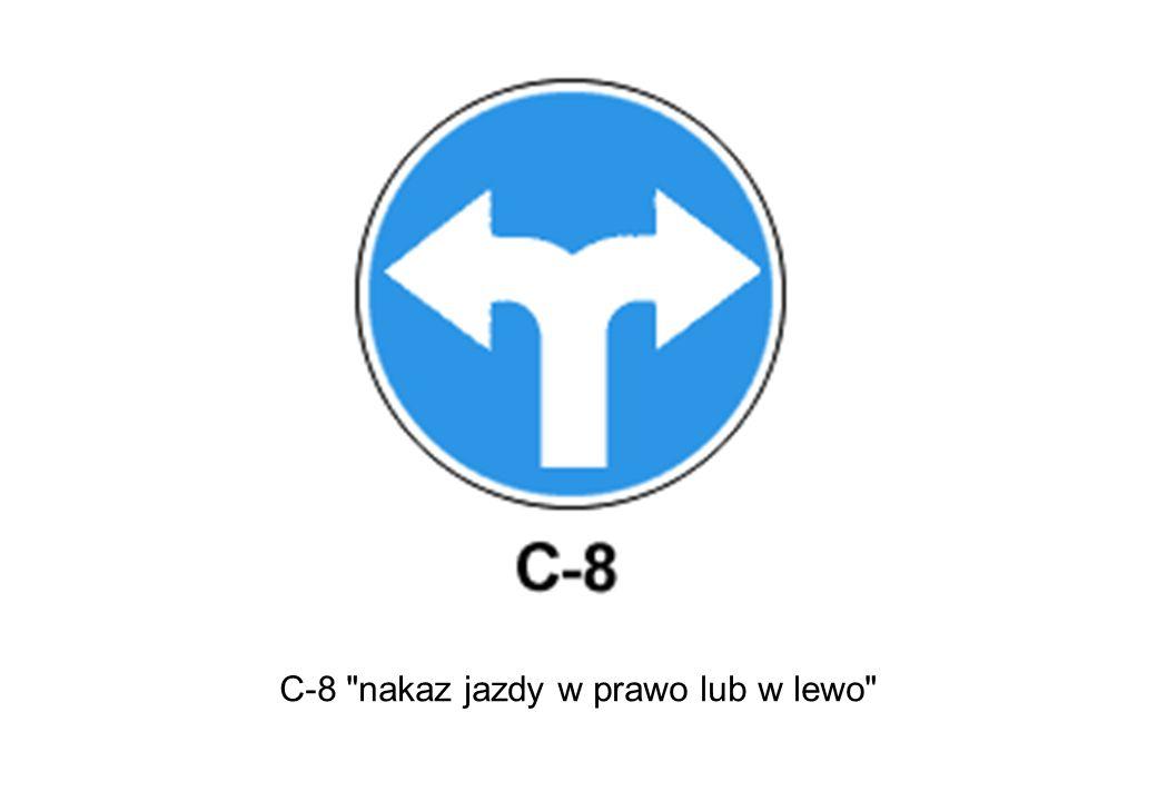 C-8 nakaz jazdy w prawo lub w lewo