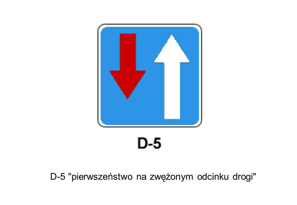 D-5 pierwszeństwo na zwężonym odcinku drogi
