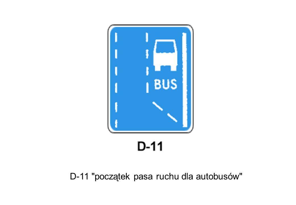 D-11 początek pasa ruchu dla autobusów
