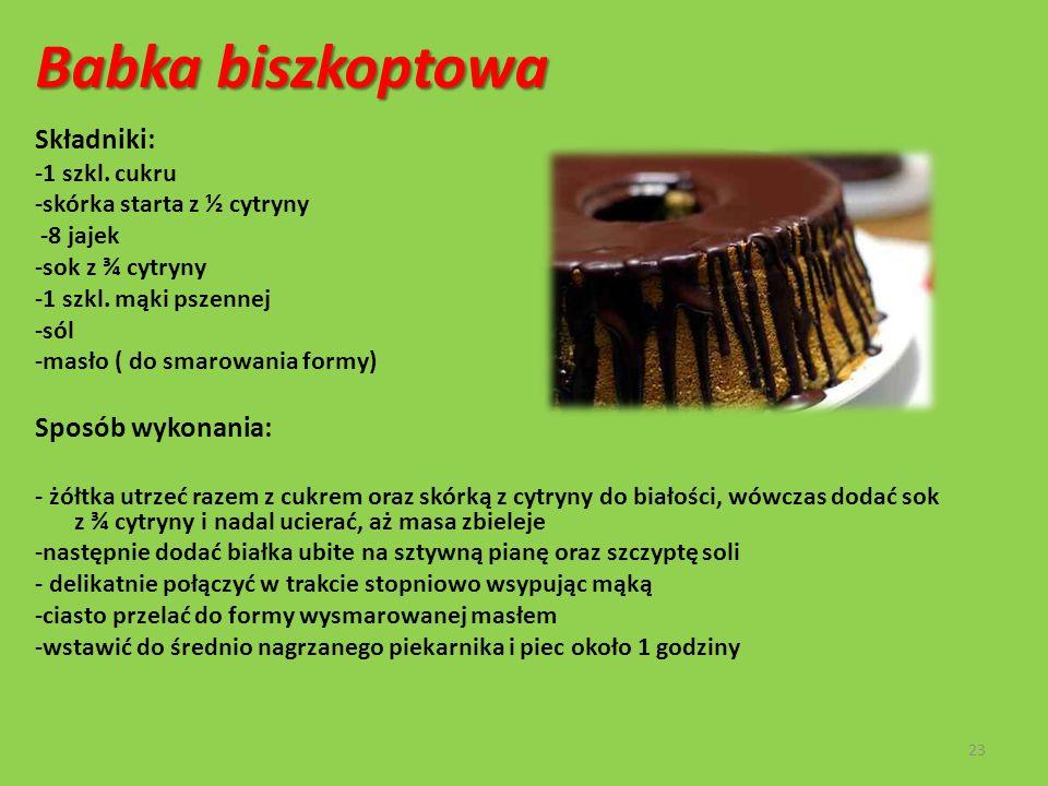 Babka biszkoptowa Składniki: Sposób wykonania: -1 szkl. cukru