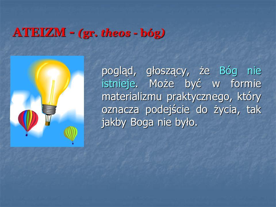 ATEIZM - (gr. theos - bóg)