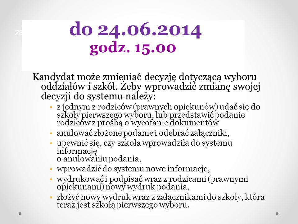 28 do 24.06.2014. godz. 15.00.