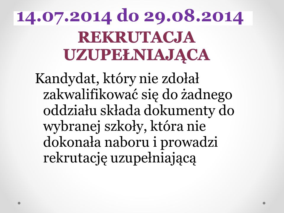 14.07.2014 do 29.08.2014