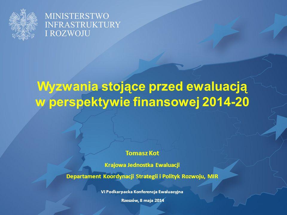 Wyzwania stojące przed ewaluacją w perspektywie finansowej 2014-20