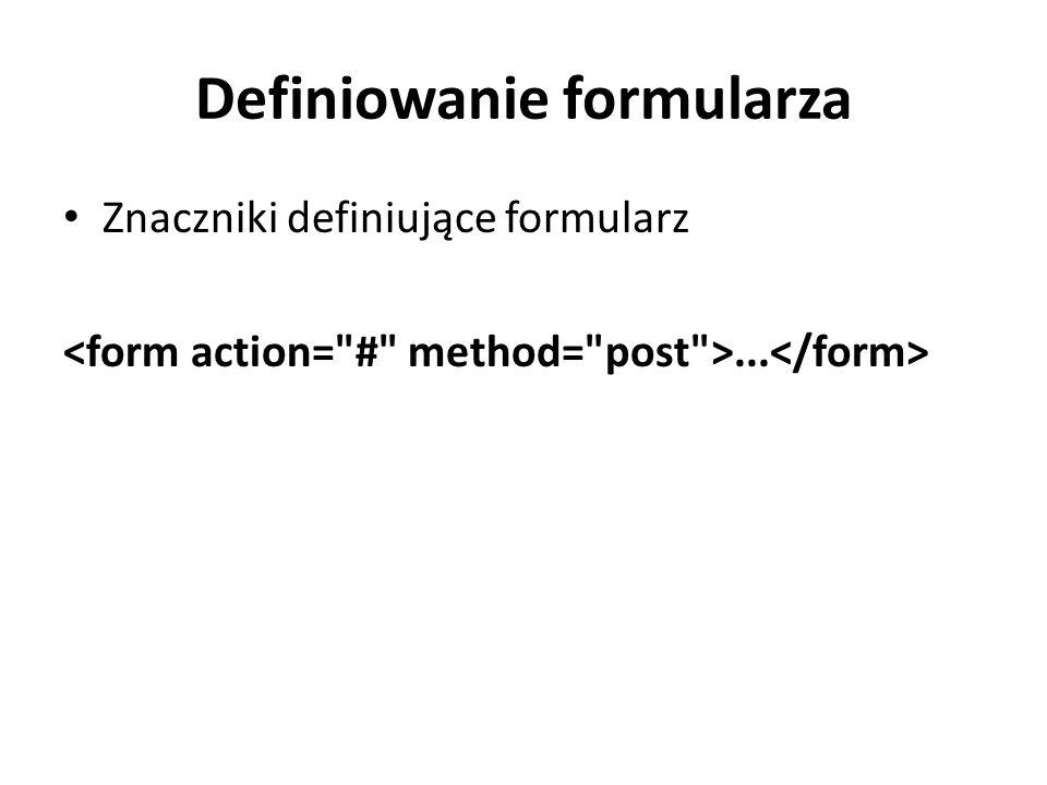 Definiowanie formularza
