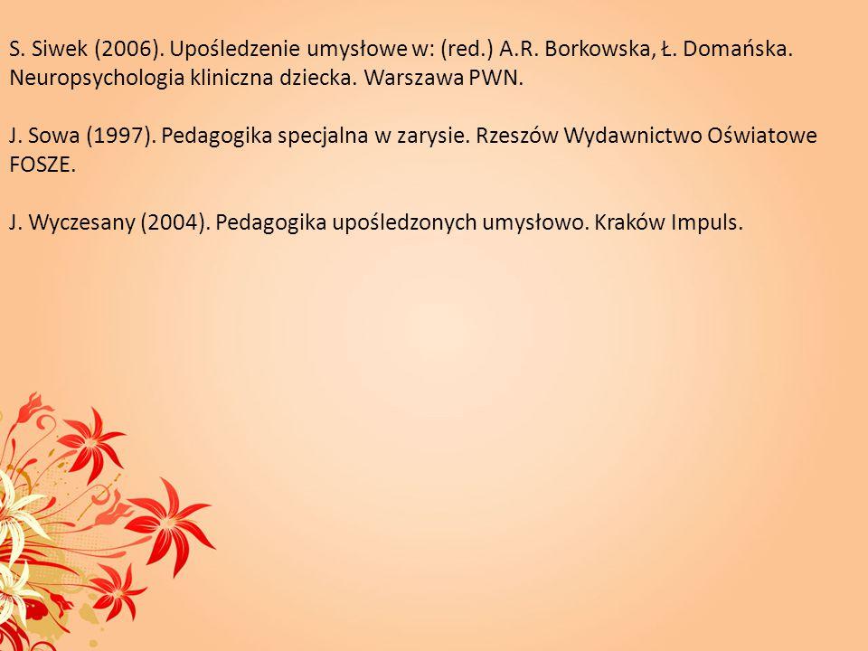 S. Siwek (2006). Upośledzenie umysłowe w: (red. ) A. R. Borkowska, Ł