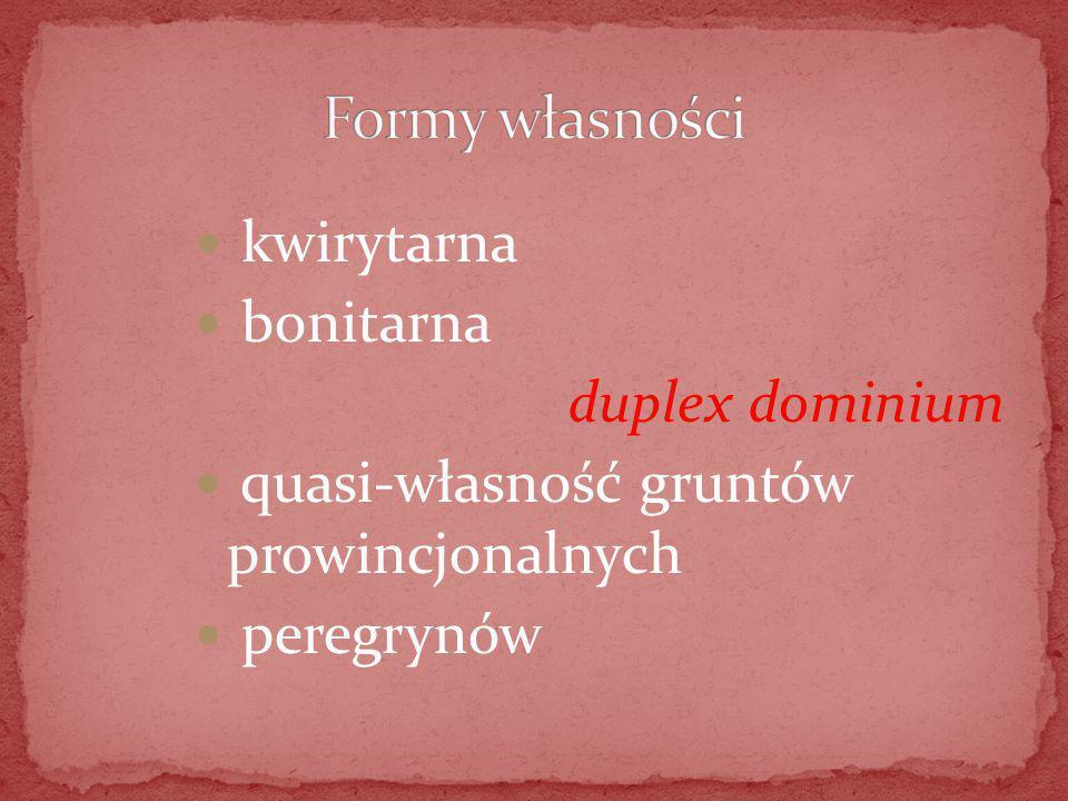 Formy własności kwirytarna bonitarna duplex dominium