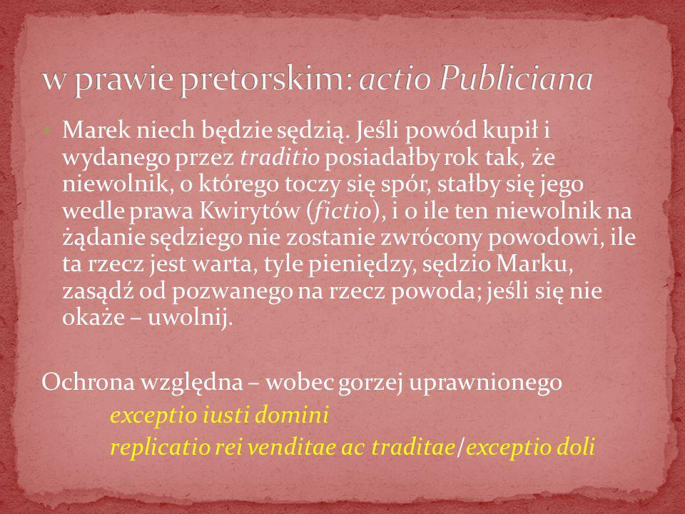 w prawie pretorskim: actio Publiciana