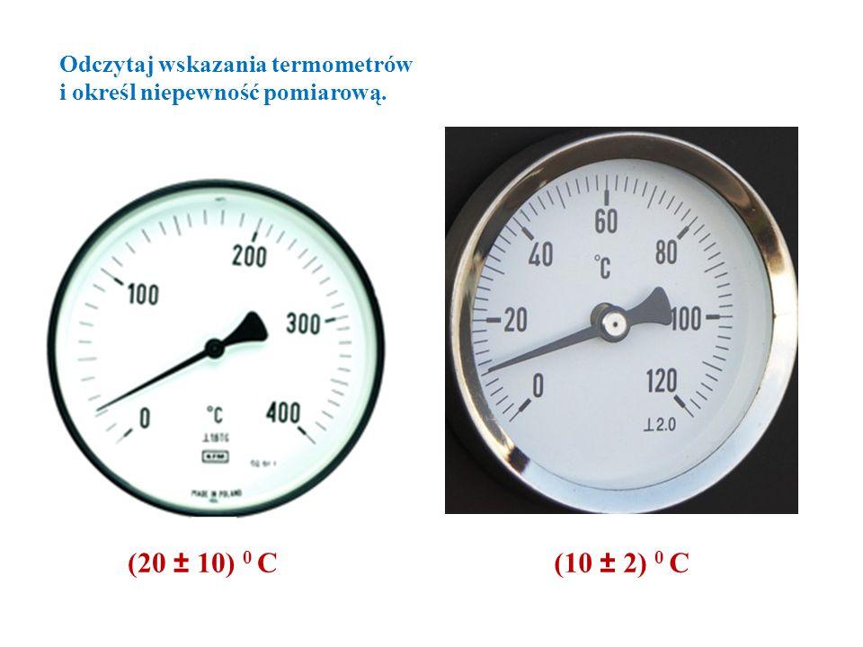 Odczytaj wskazania termometrów i określ niepewność pomiarową.