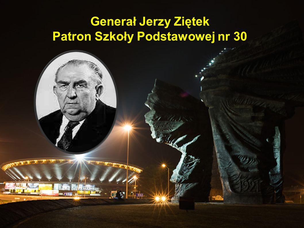 Generał Jerzy Ziętek Patron Szkoły Podstawowej nr 30