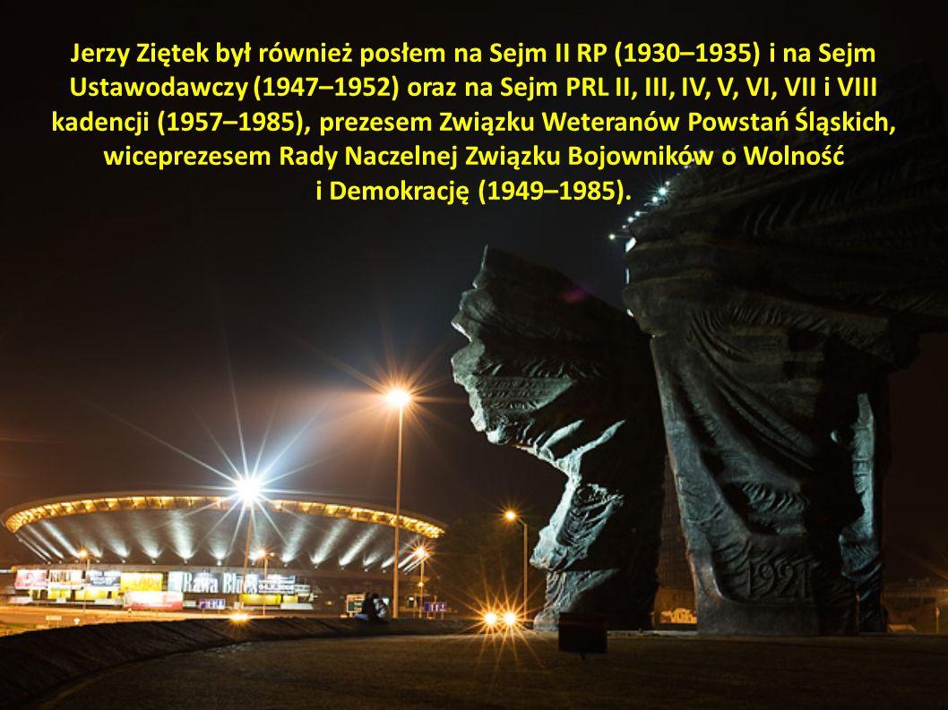 Jerzy Ziętek był również posłem na Sejm II RP (1930–1935) i na Sejm Ustawodawczy (1947–1952) oraz na Sejm PRL II, III, IV, V, VI, VII i VIII kadencji (1957–1985), prezesem Związku Weteranów Powstań Śląskich, wiceprezesem Rady Naczelnej Związku Bojowników o Wolność i Demokrację (1949–1985).