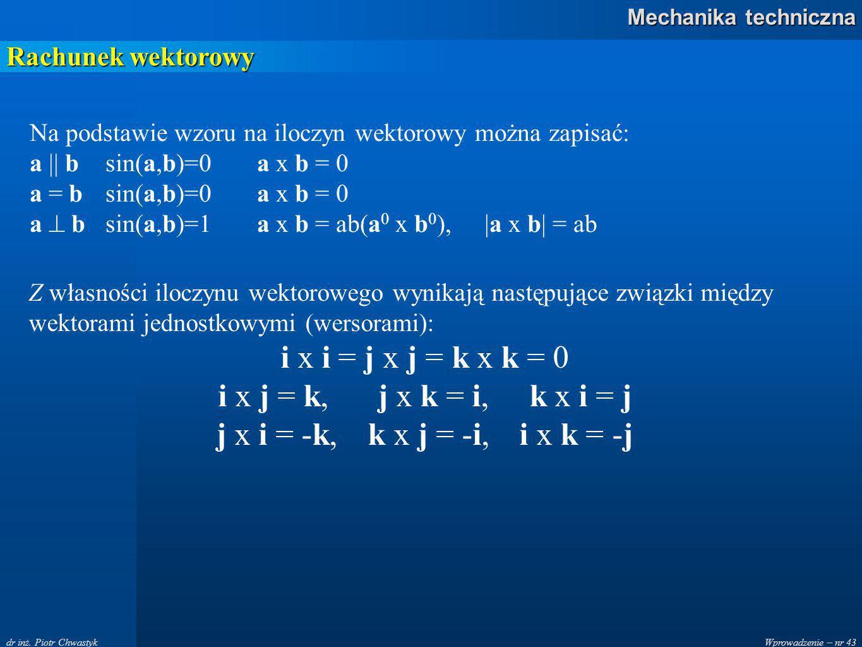 i x i = j x j = k x k = 0 i x j = k, j x k = i, k x i = j