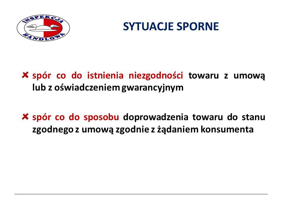 2017-04-07 SYTUACJE SPORNE. spór co do istnienia niezgodności towaru z umową lub z oświadczeniem gwarancyjnym.