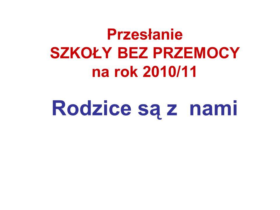 Przesłanie SZKOŁY BEZ PRZEMOCY na rok 2010/11