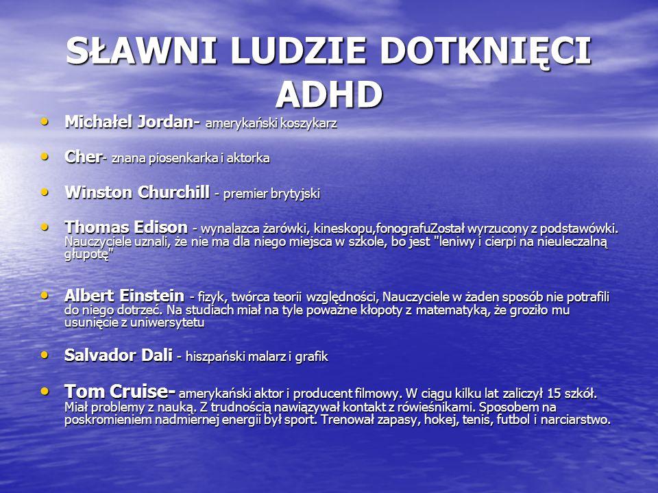 SŁAWNI LUDZIE DOTKNIĘCI ADHD