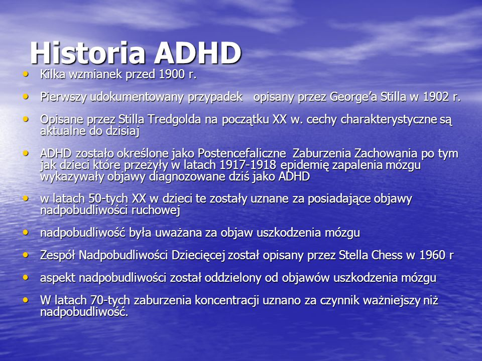 Historia ADHD Kilka wzmianek przed 1900 r.