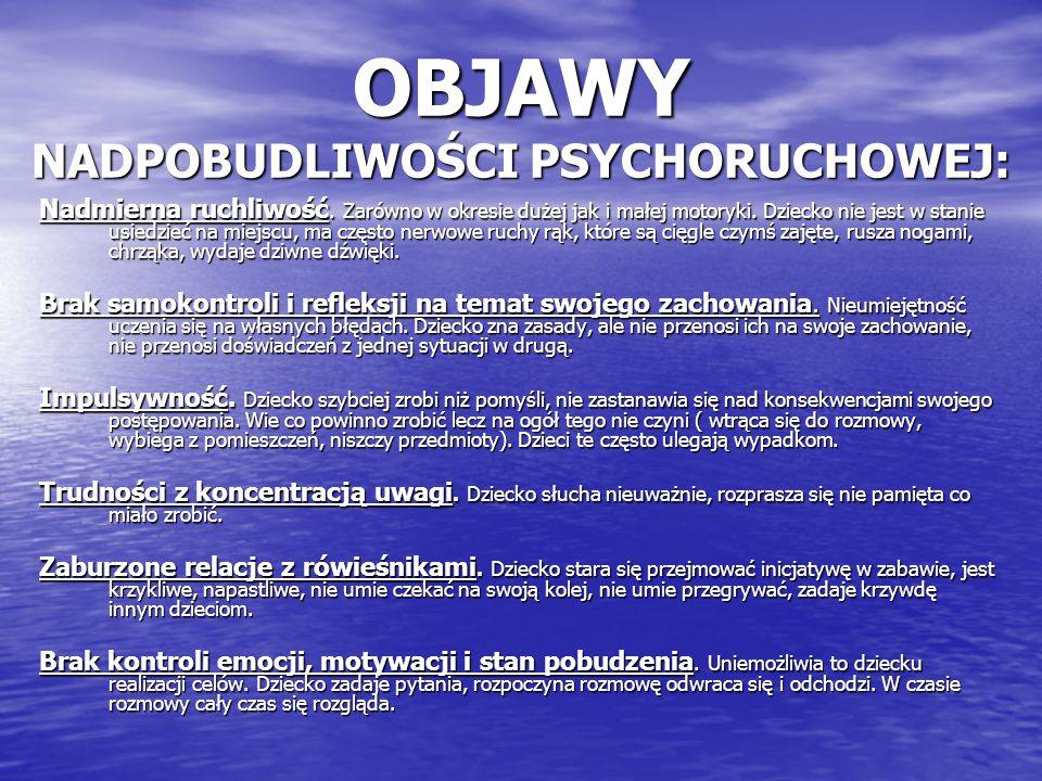 OBJAWY NADPOBUDLIWOŚCI PSYCHORUCHOWEJ: