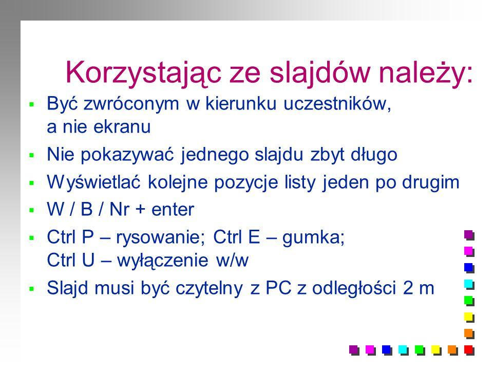 Korzystając ze slajdów należy: