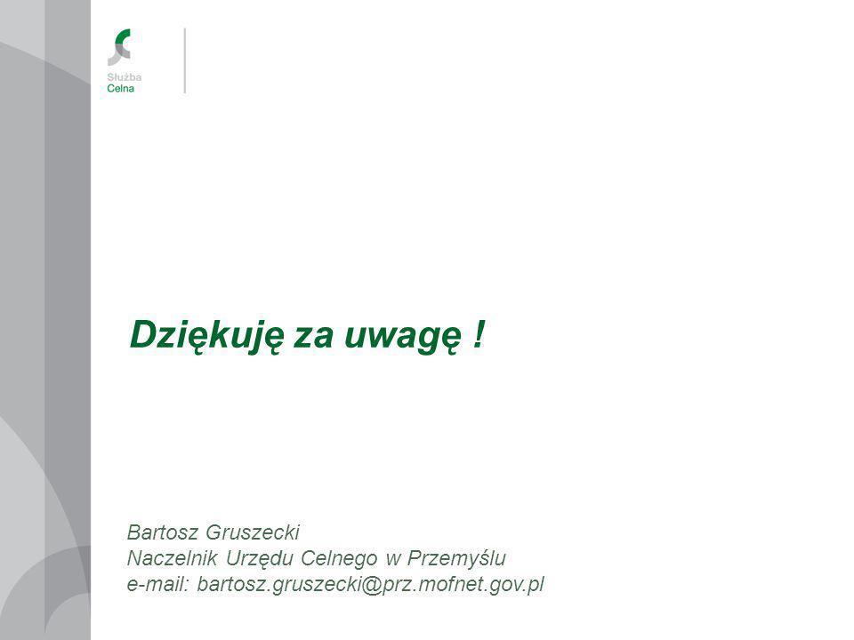 Dziękuję za uwagę ! Bartosz Gruszecki