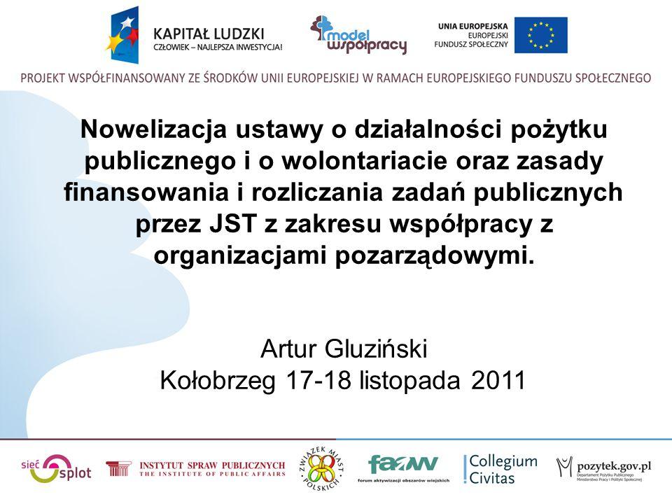 Nowelizacja ustawy o działalności pożytku publicznego i o wolontariacie oraz zasady finansowania i rozliczania zadań publicznych przez JST z zakresu współpracy z organizacjami pozarządowymi.