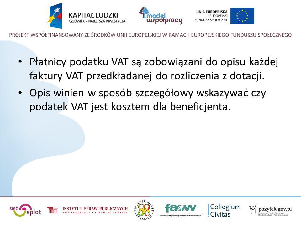 Płatnicy podatku VAT są zobowiązani do opisu każdej faktury VAT przedkładanej do rozliczenia z dotacji.