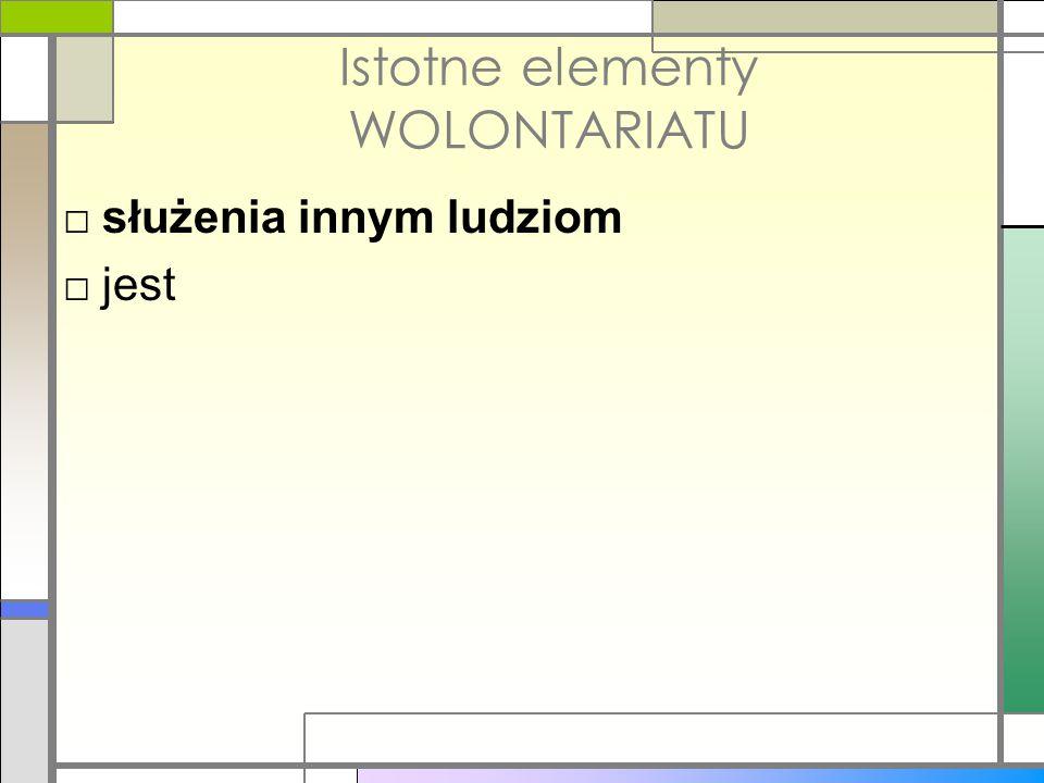 Istotne elementy WOLONTARIATU