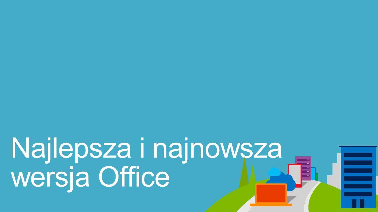 Najlepsza i najnowsza wersja Office