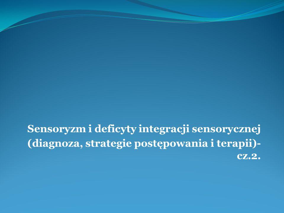 Sensoryzm i deficyty integracji sensorycznej