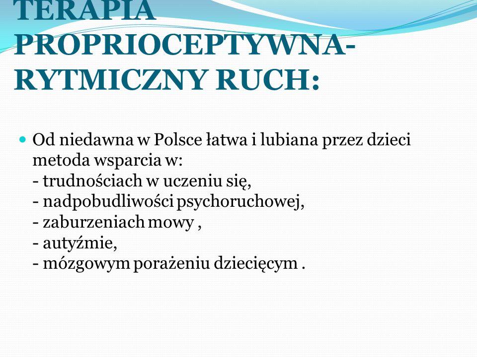 TERAPIA PROPRIOCEPTYWNA-RYTMICZNY RUCH:
