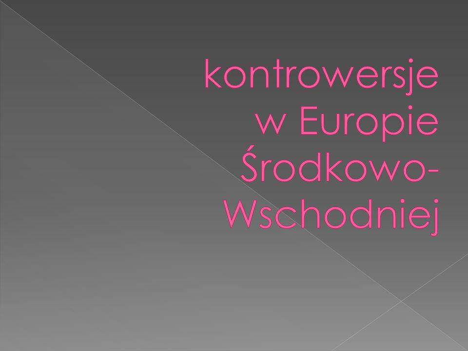 kontrowersje w Europie Środkowo-Wschodniej