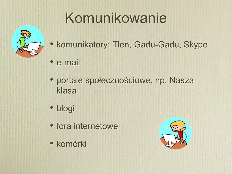 Komunikowanie komunikatory: Tlen, Gadu-Gadu, Skype e-mail