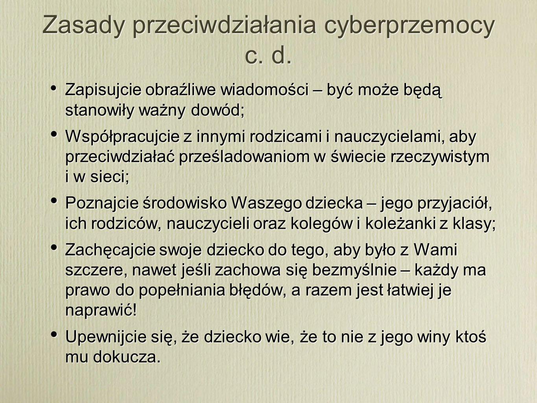 Zasady przeciwdziałania cyberprzemocy c. d.