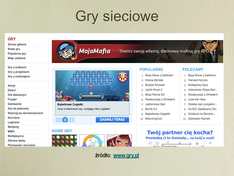 Gry sieciowe źródło: www.gry.pl