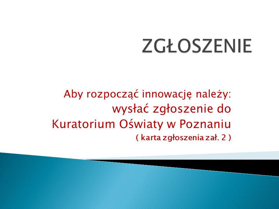 ZGŁOSZENIE wysłać zgłoszenie do Kuratorium Oświaty w Poznaniu