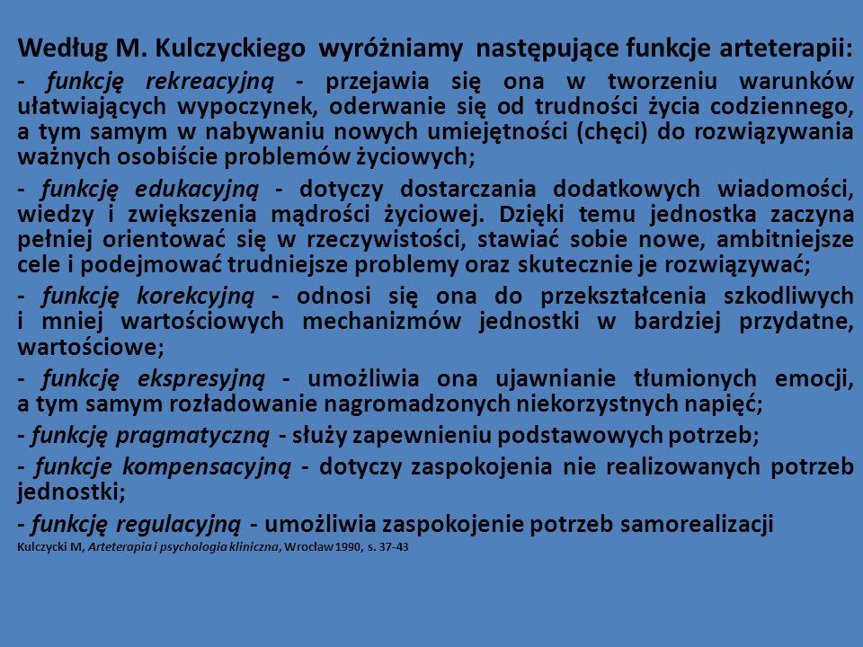 Według M. Kulczyckiego wyróżniamy następujące funkcje arteterapii: