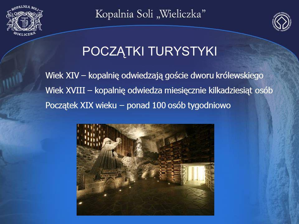 POCZĄTKI TURYSTYKI Wiek XIV – kopalnię odwiedzają goście dworu królewskiego. Wiek XVIII – kopalnię odwiedza miesięcznie kilkadziesiąt osób.