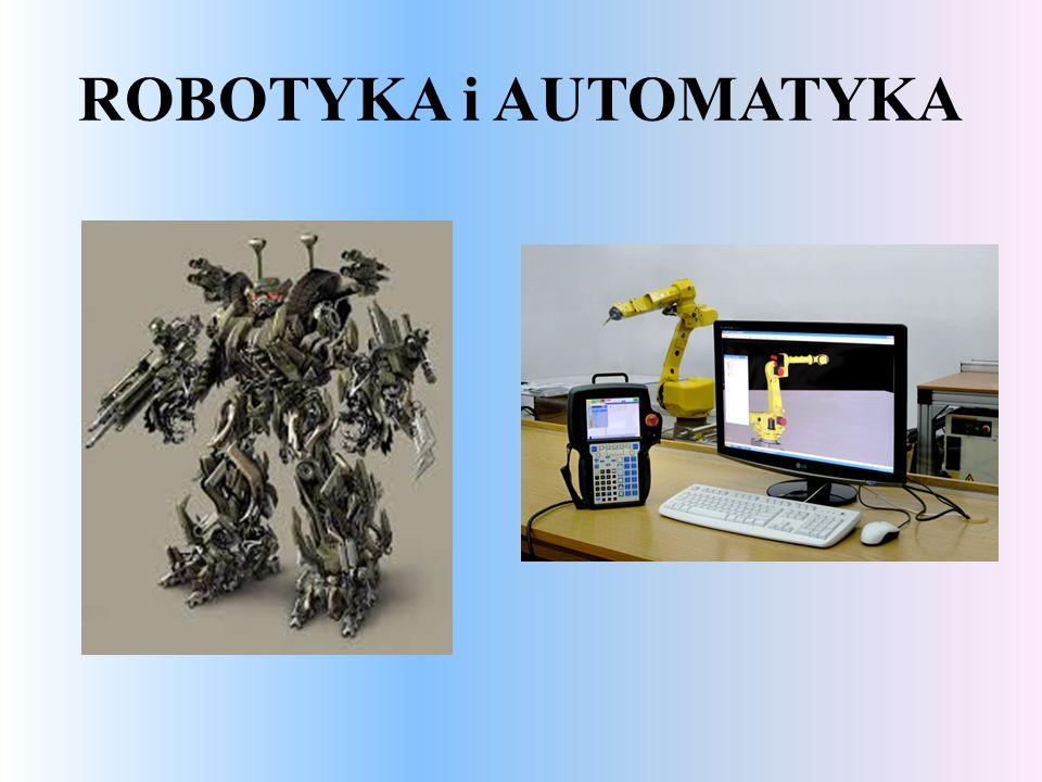 ROBOTYKA i AUTOMATYKA