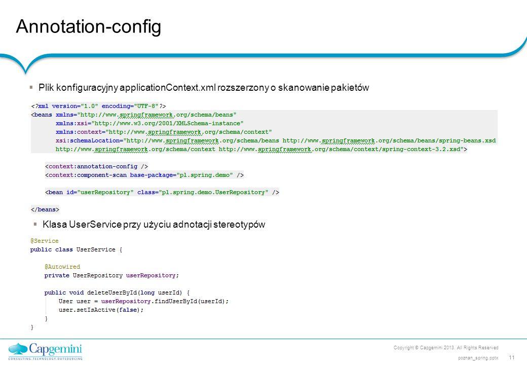 Annotation-config Plik konfiguracyjny applicationContext.xml rozszerzony o skanowanie pakietów. Klasa UserService przy użyciu adnotacji stereotypów.