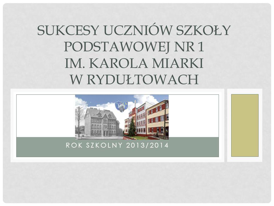 Sukcesy uczniów Szkoły Podstawowej nr 1 im. Karola Miarki w Rydułtowach