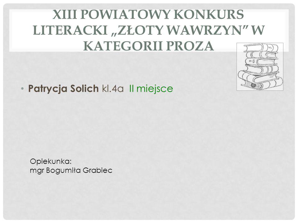 """XIII Powiatowy Konkurs Literacki """"Złoty Wawrzyn w kategorii proza"""