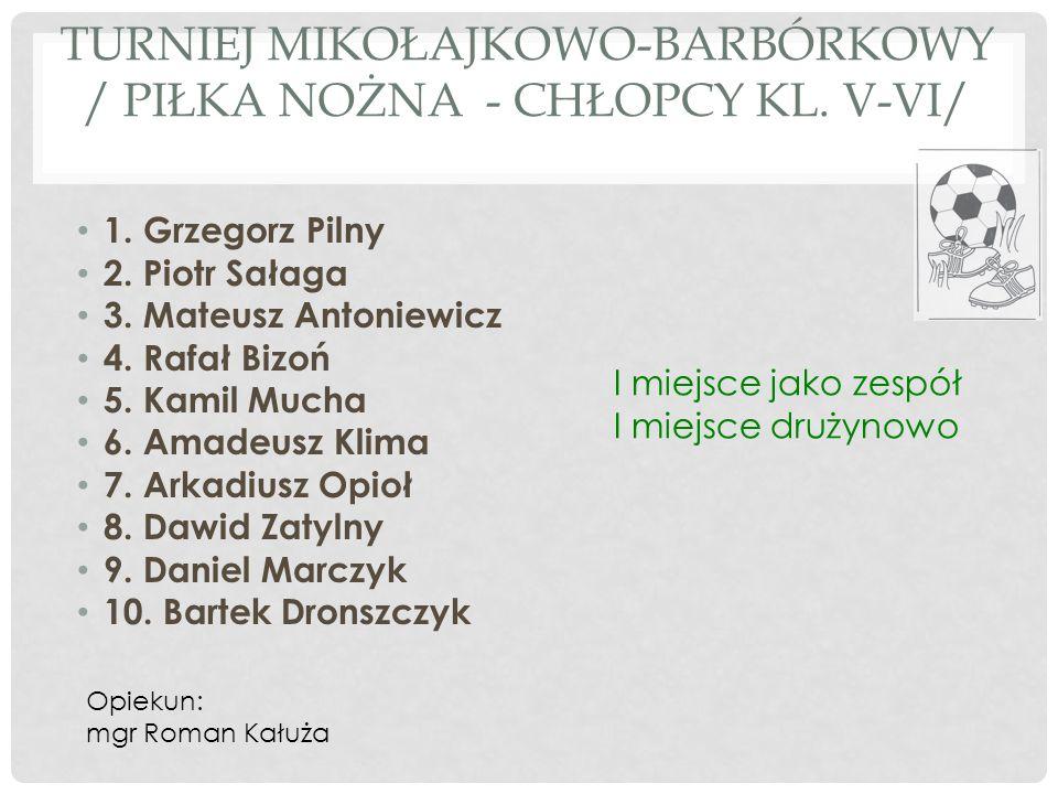 TURNIEJ MIKOŁAJKOWO-BARBÓRKOWY / piłka nożna - chłopcy kl. V-VI/
