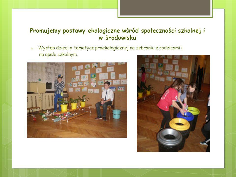 Promujemy postawy ekologiczne wśród społeczności szkolnej i w środowisku