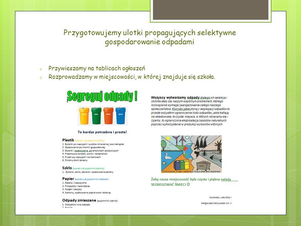 Przygotowujemy ulotki propagujących selektywne gospodarowanie odpadami