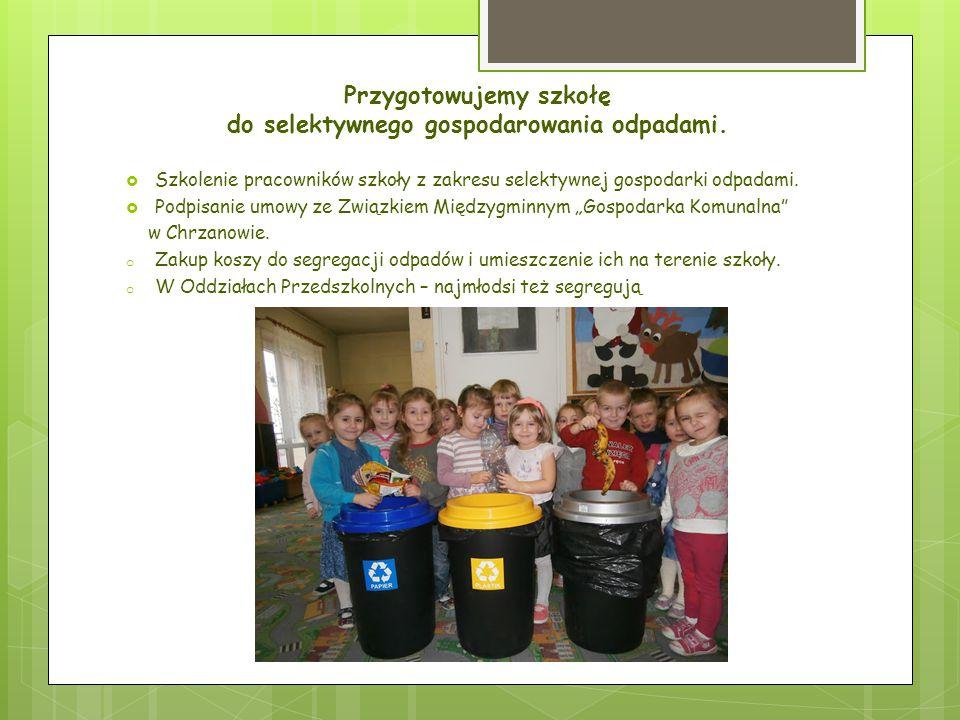 Przygotowujemy szkołę do selektywnego gospodarowania odpadami.