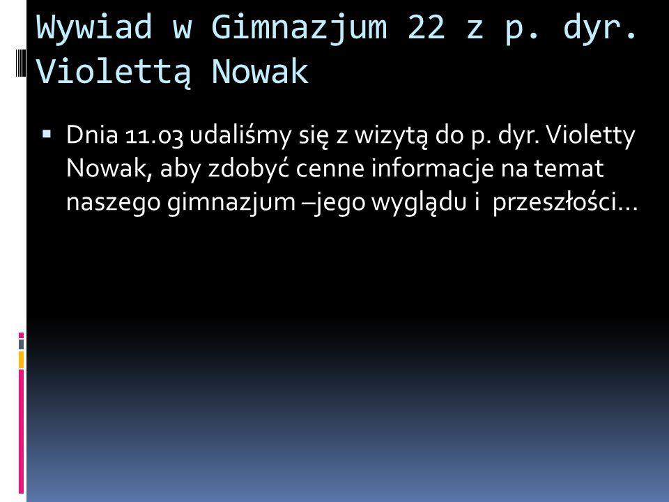 Wywiad w Gimnazjum 22 z p. dyr. Violettą Nowak